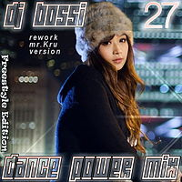 By Dj Bossi - Dance Power Mix 27 (RKV)