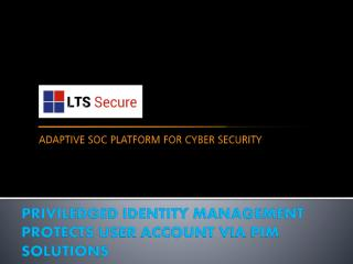 Priviledged Identity Management Protects User Accounts via PIM Solutions.pdf