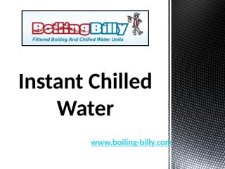 Instant Chilled Water - www.boiling-billy.com (3).pptx