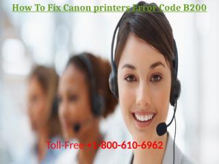 How To Fix Canon printers Error Code B200.pptx