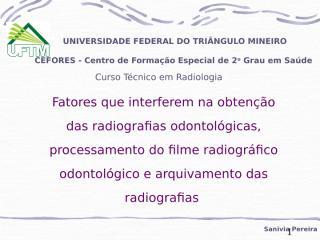 Fatores que interferem na obtenção das radiografias odontológicas, processamento do filme radiográficoe arquivamento das radiografias.ppt