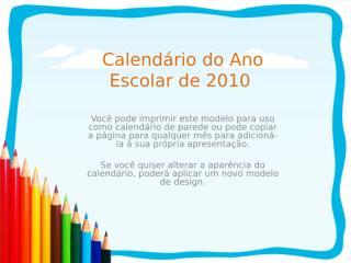 Calendário do Ano Escolar de 2010.ppt