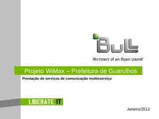 2012-01-04_Projeto WiMax -Prefeitura de Guarulhos_.ppt