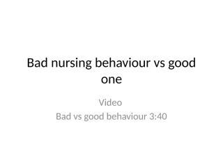 Bad nursing behaviour vs good one.pptx